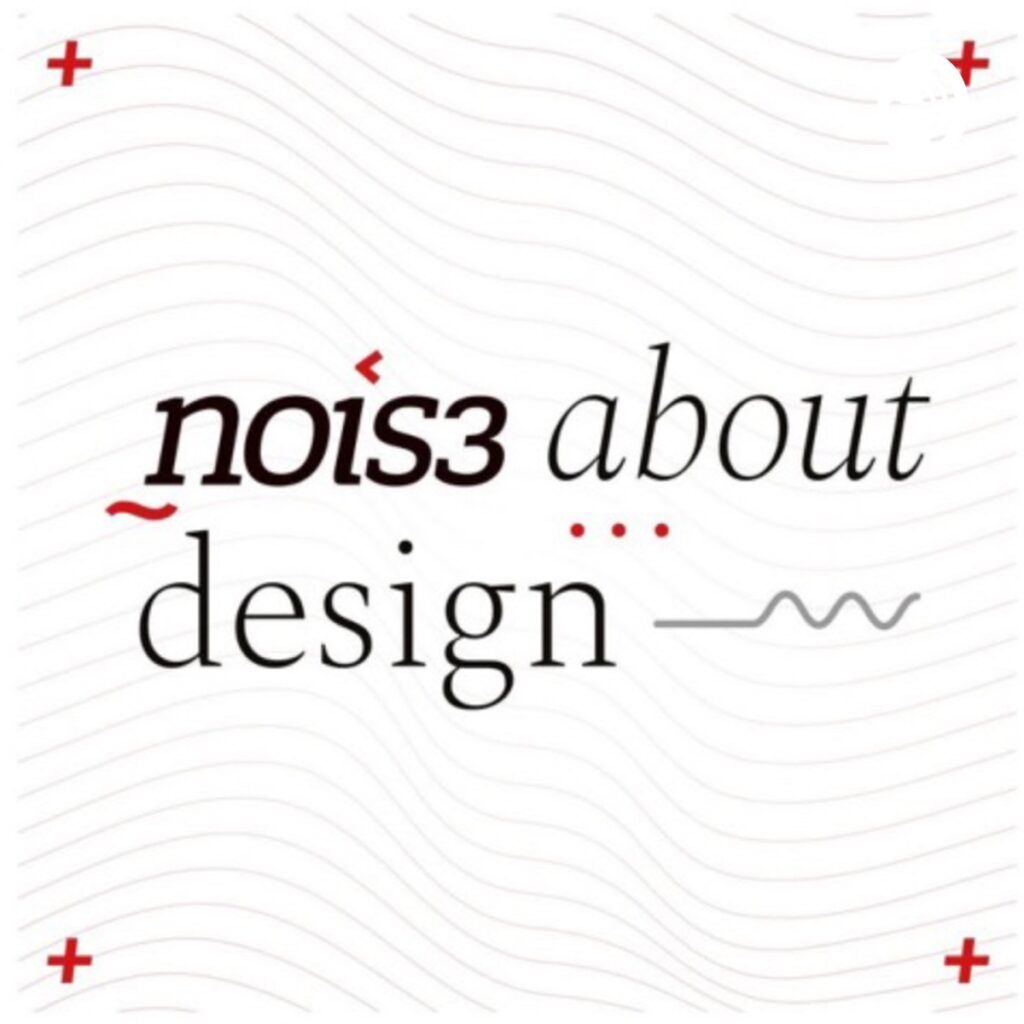 Nois3 about design podcast